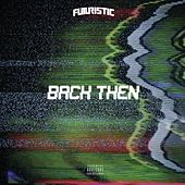 Back Then by Futuristic