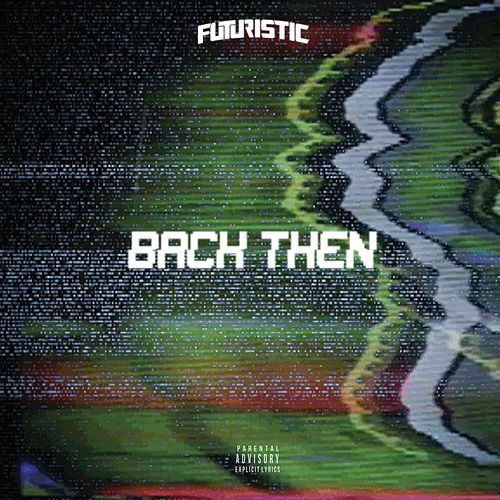 Play & Download Back Then by Futuristic | Napster