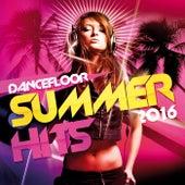 Dancefloor Summer Hits 2016 de Various Artists