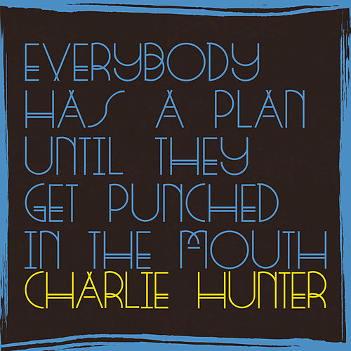 No Money, No Honey von Charlie Hunter