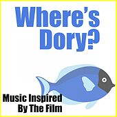 Play & Download Where's Dory? (Music Inspired by the Film) by Various Artists | Napster