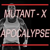 Play & Download Mutant-X! Superhero Apocalypse by Various Artists | Napster