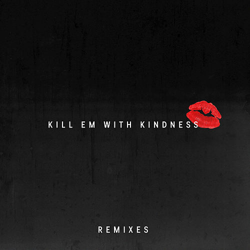Kill Em With Kindness by Selena Gomez
