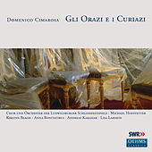 Cimarosa: Gli Orazi e i Curiazi (Live) by Various Artists