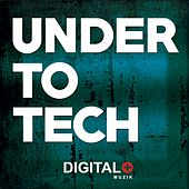 Play & Download Under To Tech - EP by Various Artists | Napster