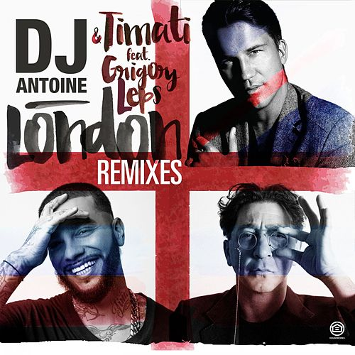 Play & Download London (Remixes) by DJ Antoine | Napster