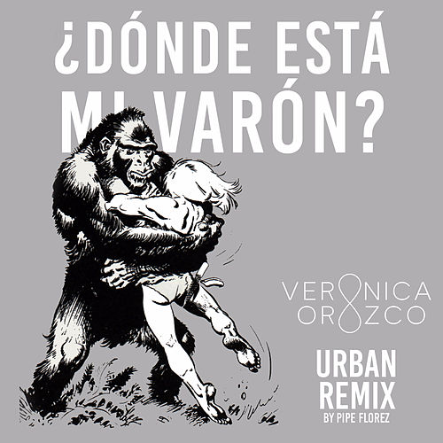 Play & Download Dónde está mi varón? (Urban Remix) by Verónica Orozco | Napster