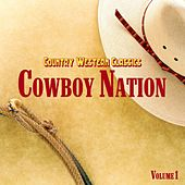 Play & Download Country Western Classics: Cowboy Nation, Vol. 1 by Various Artists | Napster
