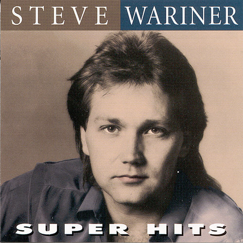 Super Hits by Steve Wariner