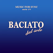 Play & Download Baciato dal sole (Musica della serie TV originale) (Musica della serie TV originale) by Various Artists | Napster