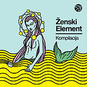 Play & Download Ženski element - Mikser kompilacija by Various Artists | Napster