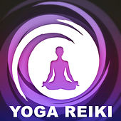 Play & Download Yoga Reiki – Most Gentle Sounds for Practise Yoga Meditation, Relax and Rest,  Pure Mind and Enjoy Yourself by Reiki | Napster