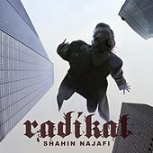 Play & Download Radikal by Shahin Najafi | Napster