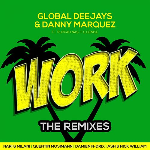 Play & Download Work (The Remixes) by Global Deejays | Napster