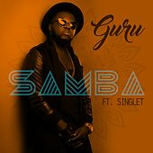 Play & Download Samba (feat. Singlet) by Guru | Napster