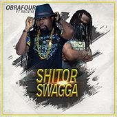 Play & Download Shitor Swagga (feat. Red Eye) by Obrafour | Napster