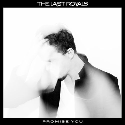 Play & Download Promise You by The Last Royals | Napster