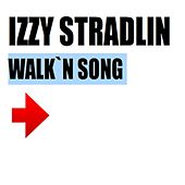 Play & Download Walk'n Song by Izzy Stradlin | Napster
