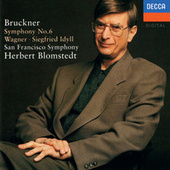 Play & Download Bruckner: Symphony No. 6 / Wagner: Siegfried Idyll by San Francisco Symphony | Napster