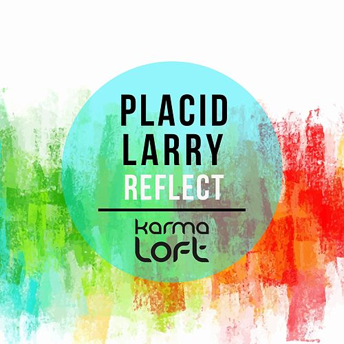 Play & Download Reflect by Placid Larry | Napster