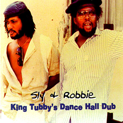 King Tubby's Dance Hall Dub by Sly and Robbie