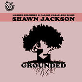 Play & Download Grounded by Shawn Jackson | Napster
