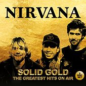 Solid Gold - The Greatest Hits On Air by Nirvana