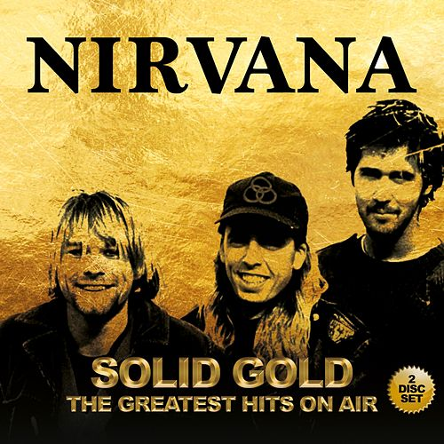 Solid Gold - The Greatest Hits On Air de Nirvana