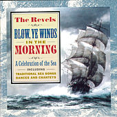 Play & Download Blow, Ye Winds, In The Morning by Revel Players | Napster