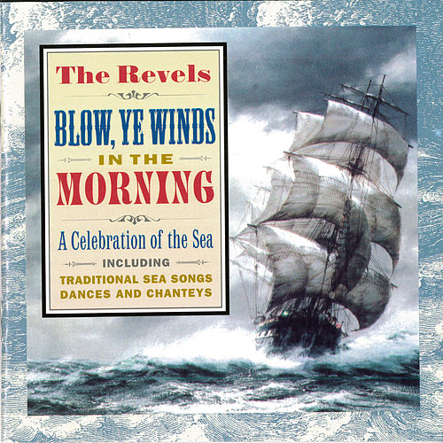 Blow, Ye Winds, In The Morning by Revel Players