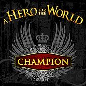 Play & Download Champion by A Hero for the World | Napster