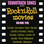Play & Download Soundtrack Songs from Rock'n'Roll Movies, Vol. 5 by Various Artists | Napster