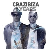 Play & Download Crazibiza 5 Years by Various Artists | Napster