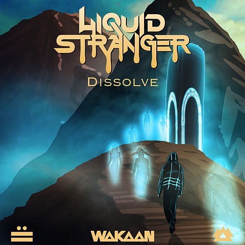 Dissolve by Liquid Stranger