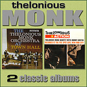 The Thelonious Monk Orchestra at Town Hall / Thelonious in Action by Thelonious Monk