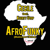 Play & Download AfroFunky (feat. Kuerty Uyop) [Musica per l'Africa] by Cecile | Napster