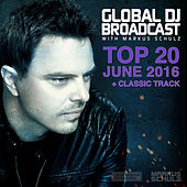 Global DJ Broadcast - Top 20 June 2016 by Various Artists