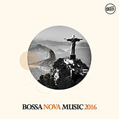 Play & Download Bossa Nova Music 2016 by Various Artists | Napster