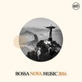 Bossa Nova Music 2016 by Various Artists