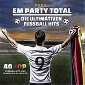Play & Download Em Party Total - Die ultimativen Fussball Hits (40 Top Fußballhits und Fanmeilen-Klassiker) by Various Artists | Napster