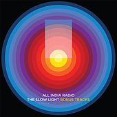 The Slow Light (Bonus Tracks) by All India Radio