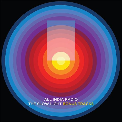 Play & Download The Slow Light (Bonus Tracks) by All India Radio | Napster