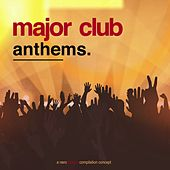 Play & Download Major Club Anthems by Various Artists | Napster