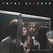 Turn on the Lights by Total Slacker
