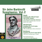 Play & Download Sir John Barbirolli Symphonies, Vol. 2 by Sir John Barbirolli | Napster