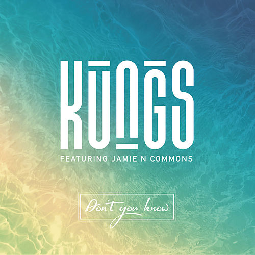 Don't You Know by Kungs