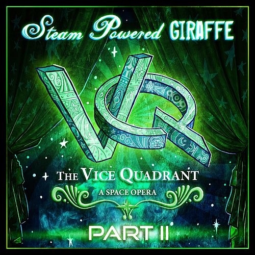 The Vice Quadrant, Pt. 2 by Steam Powered Giraffe