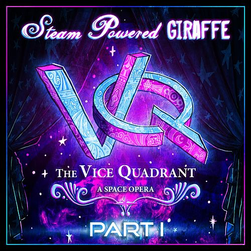 Play & Download The Vice Quadrant, Pt. 1 by Steam Powered Giraffe | Napster