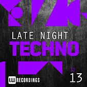 Play & Download Late Night Techno, Vol. 13 - EP by Various Artists | Napster