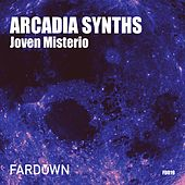 Play & Download Arcadia Synths - EP by Joven Misterio | Napster